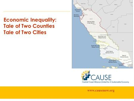 Economic Inequality: Tale of Two Counties Tale of Two Cities www.causenow.org.