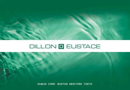DUBLIN CORK BOSTON NEW YORK TOKYO. Understanding the New Anti-Money Laundering Requirements in Ireland www.dilloneustace.ie.