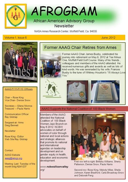 AFROGRAM African American Advisory Group Newsletter Volume 1, Issue 6 June, 2012 NASA Ames Research Center, Moffett Field, Ca. 94035 AAAG FY11-FY13 Officers.