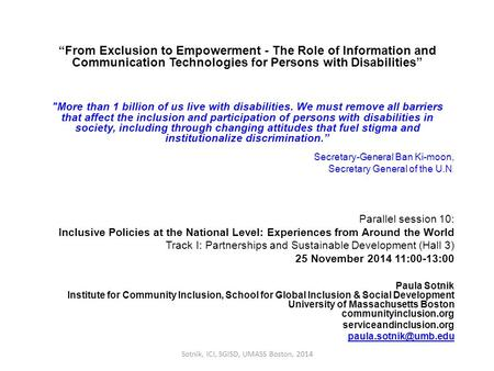 """From Exclusion to Empowerment - The Role of Information and Communication Technologies for Persons with Disabilities"" More than 1 billion of us live."