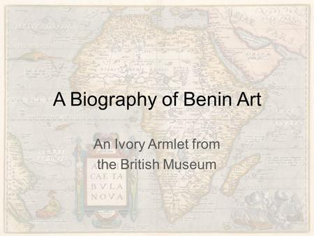 A Biography of Benin Art An Ivory Armlet from the British Museum.