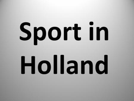 Sport in Holland. MARATHON It's a run at a distance of 42 km 195 m, The name comes from the town Marathon in Greece, At the first Olympic Games marathon.
