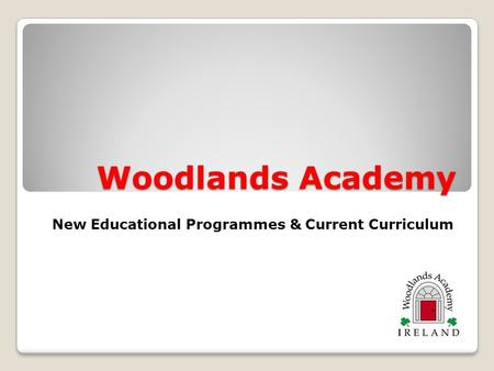 Woodlands Academy New Educational Programmes & Current Curriculum.