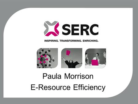 Paula Morrison E-Resource Efficiency. What are electronic resources? An electronic resource is any information source that the library provides access.