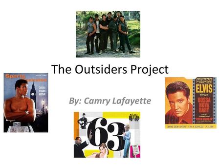 The Outsiders Project By: Camry Lafayette. Top 10 Songs The Four Season-Walk Like A Man Bobby Vinton-Blue Velvet Petula Clark- I Will Follow Him Elvis.