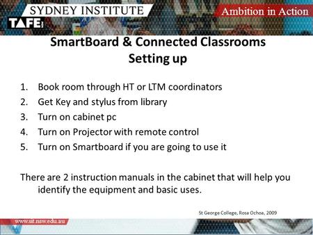 SmartBoard & Connected Classrooms Setting up 1.Book room through HT or LTM coordinators 2.Get Key and stylus from library 3.Turn on cabinet pc 4.Turn on.