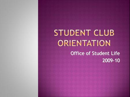 Office of Student Life 2009-10. We provide leadership development opportunities that support students in becoming agents of positive social change.