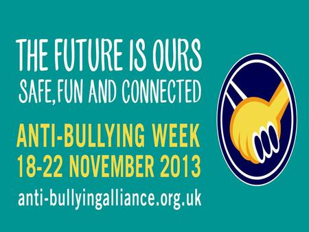 The key aim for the week is: To ensure children are able to recognise and challenge bullying behaviour wherever it happens - whether face to face or in.