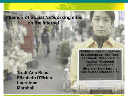 Influence of Social Networking sites on the Internet