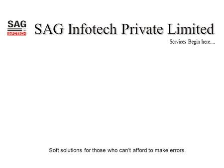 Soft solutions for those who can't afford to make errors.