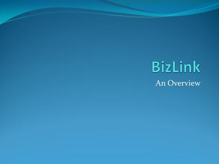 An Overview. BizLink BizLink is a Social Networking platform for business. It allows colleagues to come together, ask questions, share resources, form.