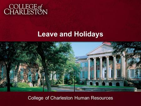 Leave and Holidays College of Charleston Human Resources.