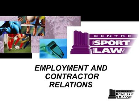 EMPLOYMENT AND CONTRACTOR RELATIONS. www.sportlaw.ca.