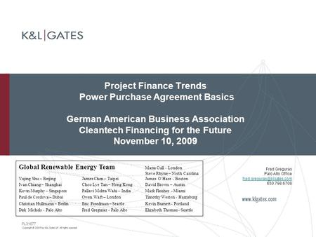Project Finance Trends Power Purchase Agreement Basics German American Business Association Cleantech Financing for the Future November 10, 2009 PL31677.