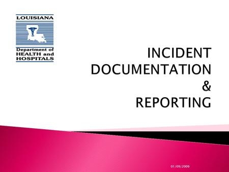 01/09/2009.  At the end of this session, the participants will be able to: ◦ Define incident, accident, abuse and negligence ◦ List what should be reported.