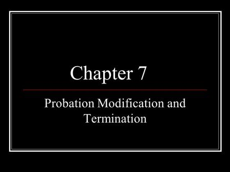 Probation Modification and Termination