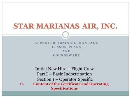 STAR MARIANAS AIR, INC. Initial New Hire – Flight Crew