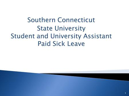 Southern Connecticut State University Student and University Assistant Paid Sick Leave 1.