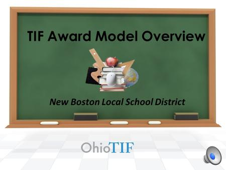 TIF Award Model Overview New Boston Local School District.