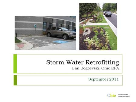 Storm Water Retrofitting Dan Bogoevski, Ohio EPA September 2011.