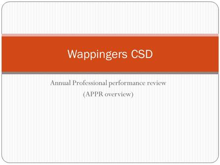 Annual Professional performance review (APPR overview) Wappingers CSD.