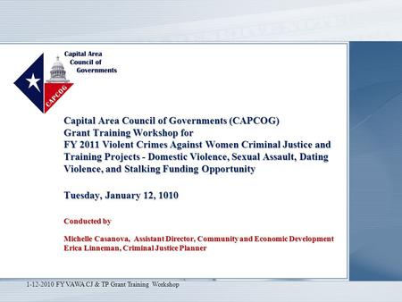 Capital Area Council of Governments (CAPCOG) Grant Training Workshop for FY 2011 Violent Crimes Against Women Criminal Justice and Training Projects -