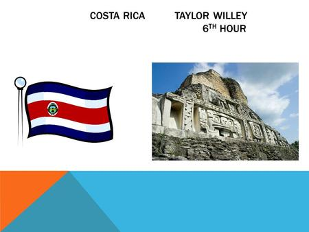 COSTA RICA TAYLOR WILLEY 6 TH HOUR. THE SURROUNDING COUNTRIES OF COSTA RICA ARE NICARAGUA AND PANAMA.