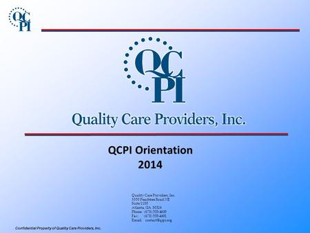 QCPI Orientation 2014 Quality Care Providers, Inc.