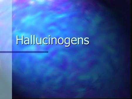 Hallucinogens. Hallucinogens A group of mind-altering drugs that affect the brain and nervous system, bringing about changes in thought, self- awareness,