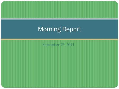 September 9 th, 2011 Morning Report. Causes of knee pain in young athletes AcuteChronic Ligament injuries (ACL, PCL, LCL, MCL)Patellofemoral syndrome.