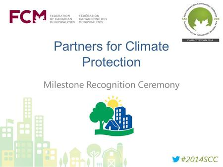 Partners for Climate Protection Milestone Recognition Ceremony.
