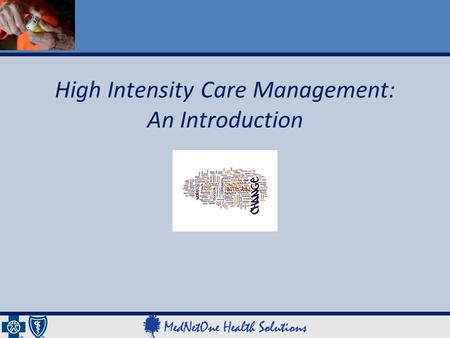High Intensity Care Management: An Introduction