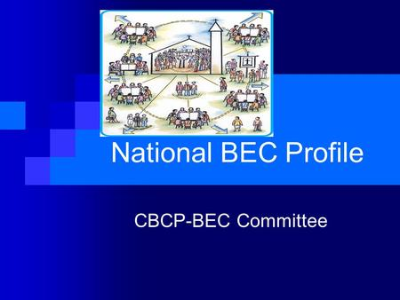 National BEC Profile CBCP-BEC Committee. Only 61 out 85 dioceses submitted their diocesan BEC profile (71.7%) Luzon = 28 out of 47 dioceses Visayas =