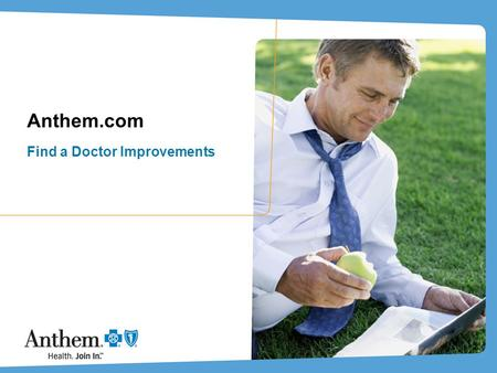 Anthem.com Find a Doctor Improvements. 2 Find a Doctor – Quick Search 2 Quick Search: To get started go to anthem.com and click Find a Doctor. Select.