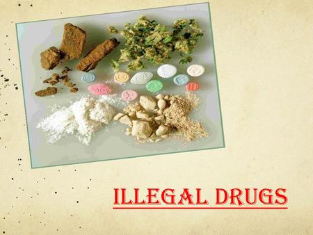 Illegal Drugs. 4 Types of Drugs  Stimulants  Amphetamines  Methamphetamine  Nicotine  Caffeine  Cocaine  Crack  Depressants  Barbiturates  Tranquilizers.