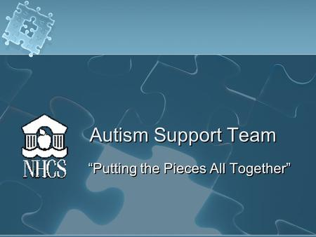 "Autism Support Team ""Putting the Pieces All Together"""