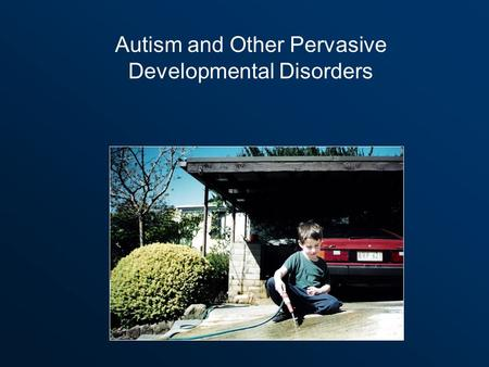 Autism and Other Pervasive Developmental Disorders.