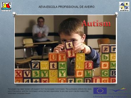 AEVA-ESCOLA PROFISSIONAL DE AVEIRO This project has been funded with support from the European Commission. This publication reflects the views only of.