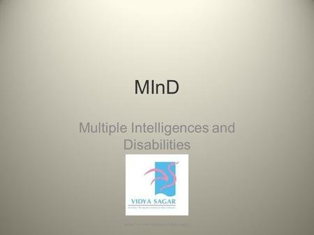 MInD Multiple Intelligences and Disabilities usha ramakrishnan-vidya sagar.