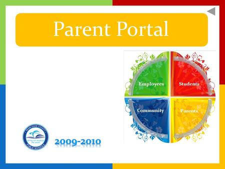 Students Parents Community Employees Parent Portal.