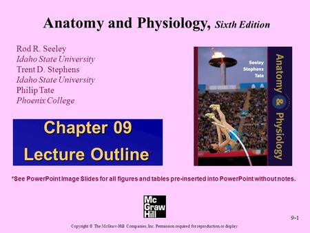 9-1 Anatomy and Physiology, Sixth Edition Rod R. Seeley Idaho State University Trent D. Stephens Idaho State University Philip Tate Phoenix College Copyright.