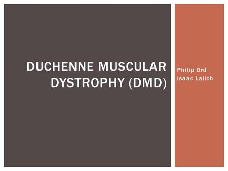 Philip Ord Isaac Lalich DUCHENNE MUSCULAR DYSTROPHY (DMD)