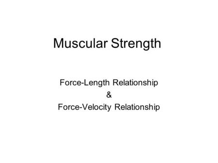 Force-Length Relationship & Force-Velocity Relationship
