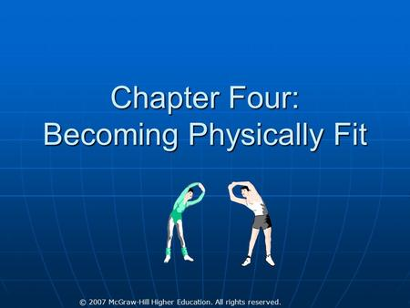 © 2007 McGraw-Hill Higher Education. All rights reserved. Chapter Four: Becoming Physically Fit.