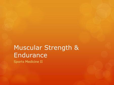 Muscular Strength & Endurance Sports Medicine II.
