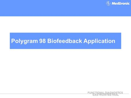 FUNCTIONAL DIAGNOSTICS GASTROINTESTINAL Polygram 98 Biofeedback Application.