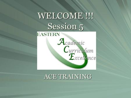 "WELCOME !!! Session 5 ACE TRAINING. Today's Session ""Chronic Illnesses"""