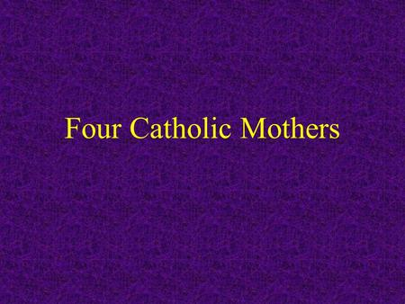 Four Catholic Mothers. Four Catholic mothers sit together having coffee and talk about the importance of their children.