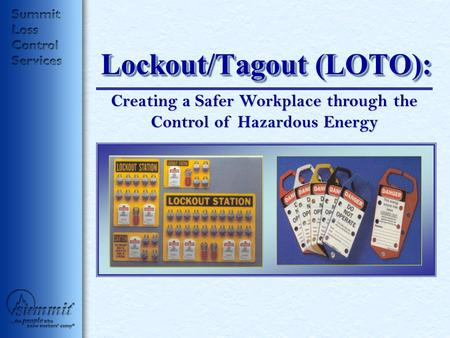 Lockout/Tagout (LOTO): Creating a Safer Workplace through the Control of Hazardous Energy.