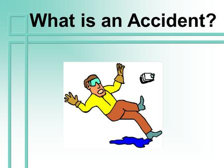 What is an Accident? What is an accident ?